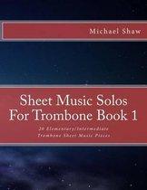 Sheet Music Solos For Trombone Book 1