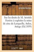 Memoire sur les droits de M. Aristide Ferrere a exploiter la mine de zinc de Lauquelle