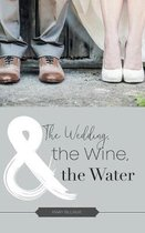 The Wedding, the Wine, & the Water