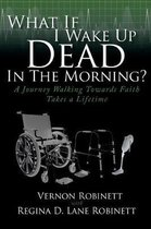 What If I Wake Up Dead in the Morning?