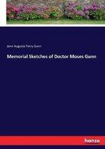 Memorial Sketches of Doctor Moses Gunn