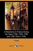 A Residence in France During the Years 1792, 1793, 1794 and 1795, Part II