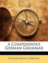 A Compendious German Grammar