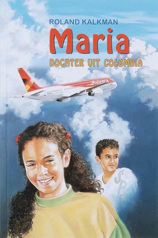 Maria, Dochter Uit Colombia - R. Kalkman  