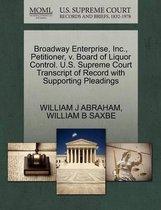 Broadway Enterprise, Inc., Petitioner, V. Board of Liquor Control. U.S. Supreme Court Transcript of Record with Supporting Pleadings