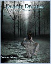 Omslag Deadly Dreams: A Death Walker Novel - Book 1