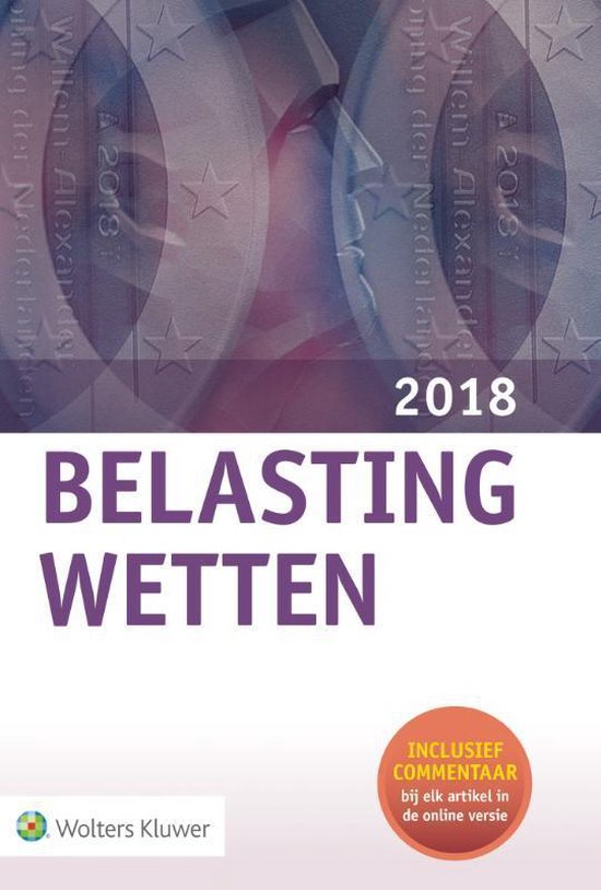 Belastingwetten 2018 - Wolters Kluwer Nederland B.V.  