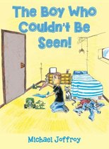 The Boy Who Couldn't Be Seen!