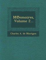 M Emoires, Volume 2...