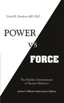 Power vs. Force : The Hidden Determinants of Human Behaviour