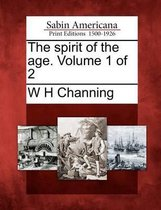 The Spirit of the Age. Volume 1 of 2