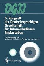 5. Kongress Der Deutschsprachigen Gesellschaft Fur Intraokularlinsen Implantation