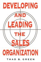 Developing and Leading the Sales Organization