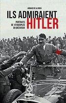 Ils admiraient Hitler