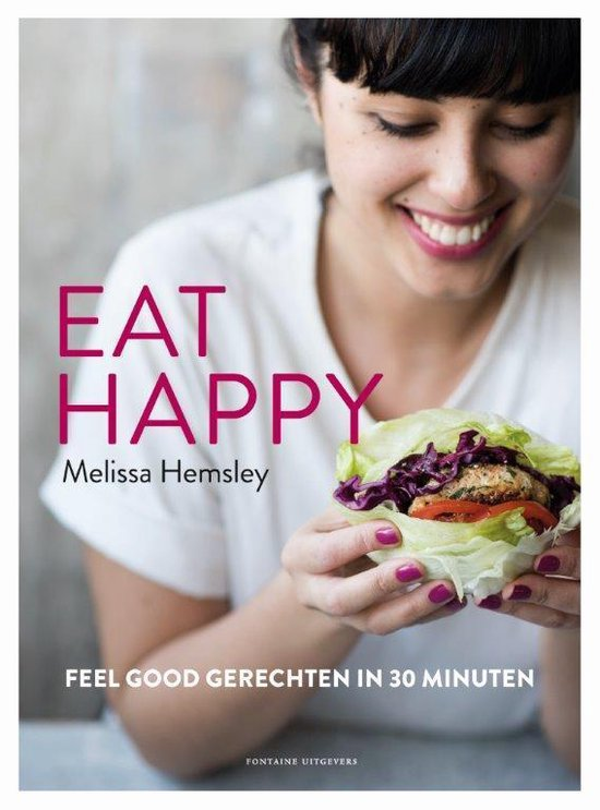 Eat happy. Feel good recepten in 30 minuten