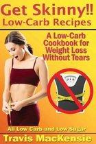 Get Skinny!! Low-Carb Recipes