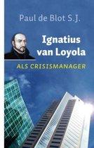 Ignatius van Loyola als crisismanager
