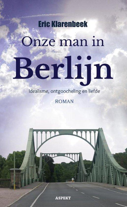 Onze man in Berlijn - Eric Klarenbeek |