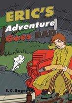Eric's Adventure Goes Bad