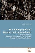 Der Demographische Wandel Und Unternehmen