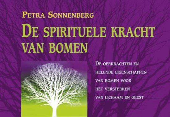 De spirituele kracht van bomen - Petra Sonnenberg  