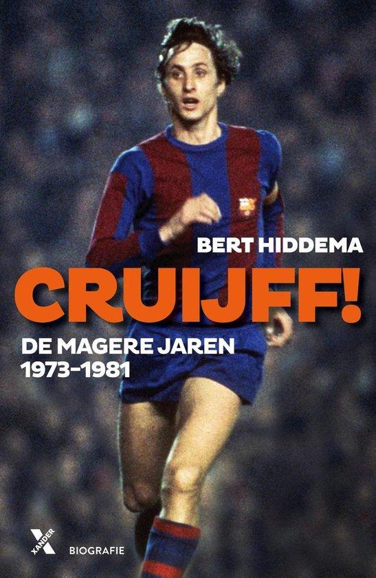 Cruijff! De magere jaren 1973-1982 - Bert Hiddema pdf epub