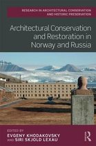 Architectural Conservation and Restoration in Norway and Russia