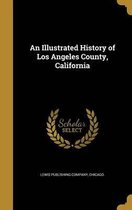 An Illustrated History of Los Angeles County, California