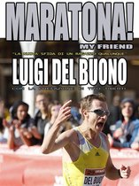 Maratona! My friend - ''La nuova sfida di un ragazzo qualunque''
