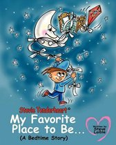 Stevie Tenderheart My Favorite Place to be...A Bedtime Story