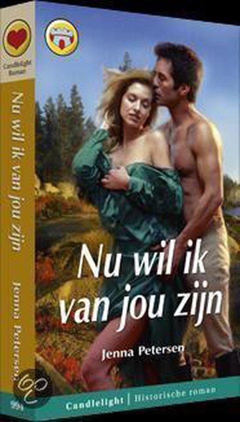 Historische Romans - Nu wil ik van jou zijn - Jenna Petersen - Jenna Petersen |