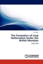 The Formation of Iraqi Nationalism Under the British Mandate