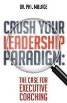 Crush Your Leadership Paradigm