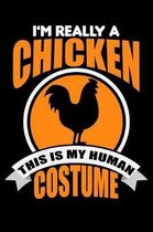 I'm Really A Chicken This Is My Human Costume