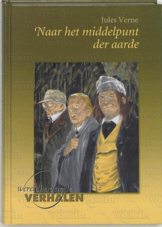 Wereldberoemde verhalen - Naar het middelpunt der aarde - Anne de Boer |