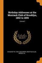Birthday Addresses at the Montauk Club of Brooklyn, 1892 to 1899; Volume 2