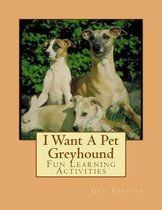 I Want a Pet Greyhound