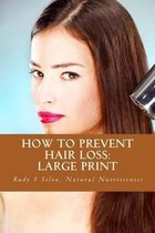 How To Prevent Hair Loss: Large Print