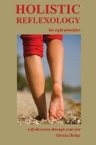 Holistic Reflexology, the eight principles