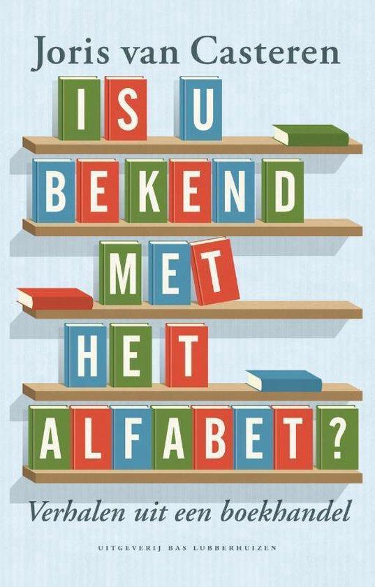 Is u bekend met het alfabet - Joris van Casteren |
