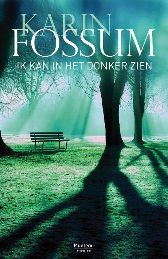 Ik kan in het donker zien - Karin Fossum pdf epub