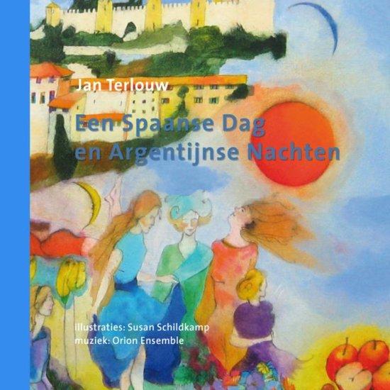Een Spaanse Dag En Argentijnse Nachten - Jan Terlouw  