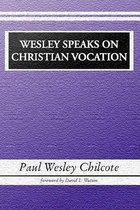 Wesley Speaks on Christian Vocation