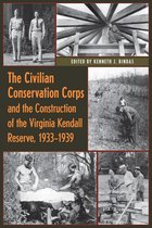 The Civilian Conservation Corps and the Construction of the Virginia Kendall Reserve, 1933 - 1939