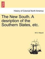 The New South. a Desription of the Southern States, Etc.