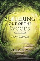 Suffering out of the Woods