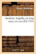 Amalaric, tragedie, en cinq actes, en vers