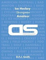 DS Performance - Strength & Conditioning Training Program for Ice Hockey, Strongman, Amateur