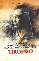 Las vidas de Pedro Antonio Marín Manuel Marulanda Vélez Tirofijo