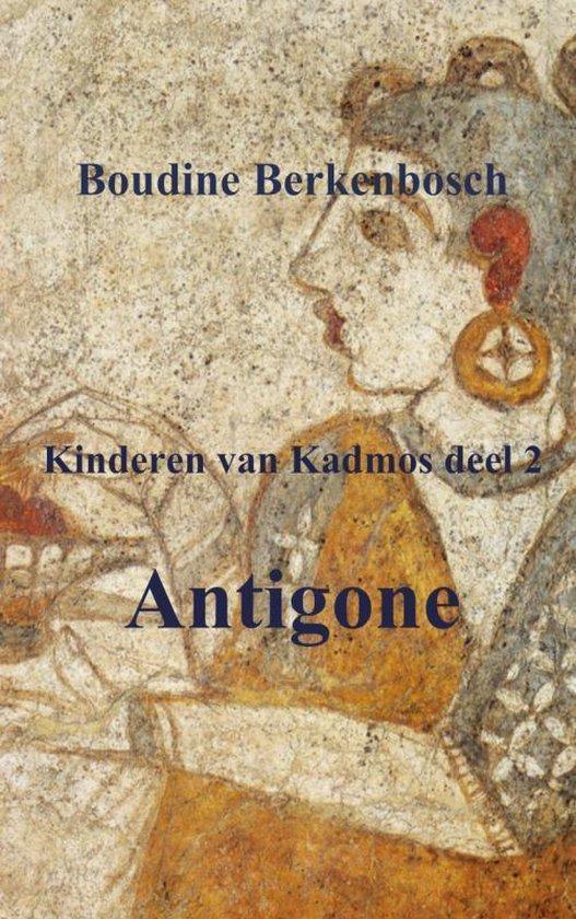 Kinderen van Kadmos 2 - Antigone - Boudine Berkenbosch |